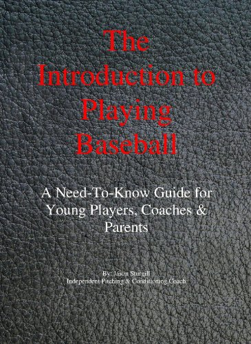 The Introduction to Playing Baseball: A Need-To-Know Guide for Young Players, Coaches & Parents (English Edition)