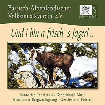 Musterkofferl 5 - Und i bin a frisch's Jagerl...