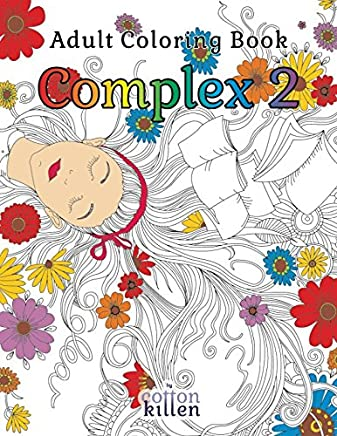Adult Coloring Book - Complex 2: 49 of the most exquisite designs for a relaxed and joyful coloring time
