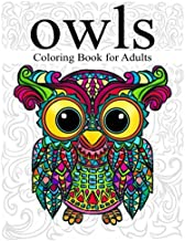 Owl Coloring Book for Adults: Stress Relieving Animal Designs Adult Coloring Book with Detailed Patterns, Swirls, Wonderful Owls and Mandala Designs for Bird Lovers and Grown Ups to Relax and Unwind