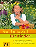 Gartenspaß für Kinder: Gartenpraxis für kleine und große Gärtner. So fühlen sich alle im Familiengarten wohl. (GU Garten Extra)