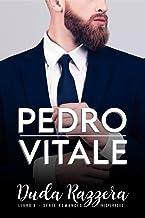 Pedro Vitale (Romances Inesperados Livro 3)
