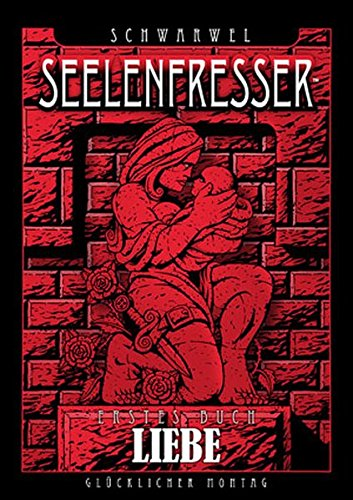 SEELENFRESSER – Erstes Buch: Liebe