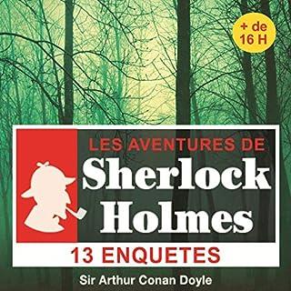 13 enquêtes de Sherlock Holmes - Les enquêtes de Sherlock Holmes                   De :                                                                                                                                 Arthur Conan Doyle                               Lu par :                                                                                                                                 Cyril Deguillen                      Durée : 16 h et 45 min     33 notations     Global 3,7