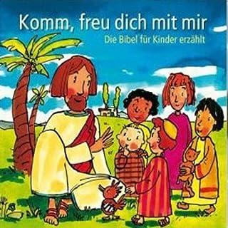 Komm, freu dich mit mir. Die Bibel für Kinder erzählt Titelbild
