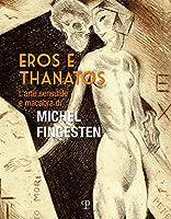 Eros E Thanatos: L'arte Sensuale E Macabra Di Michel Fingesten