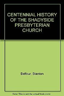Centennial history of the Shadyside Presbyterian Church