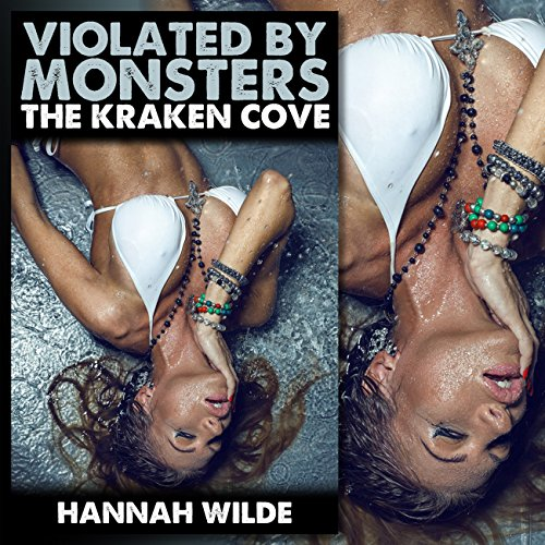 Violated by Monsters: The Kraken Cove audiobook cover art