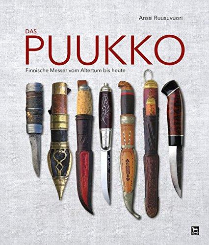 Das Puukko: Finnische Messer vom Altertum bis heute