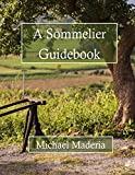 A Sommelier Guidebook (English Edition)