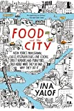 Food and the City: New York's Professional Chefs, Restaurateurs, Line Cooks, Street Vendors, and Purveyors Talk About...