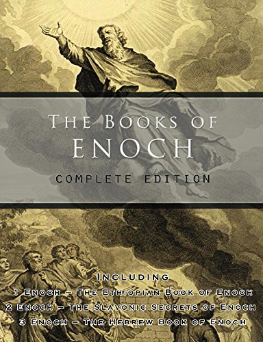 The Books of Enoch: Complete edition: Including (1) The Ethiopian Book of Enoch, (2) The Slavonic Secrets and (3) The Hebrew Book of Enoch (English Edition)