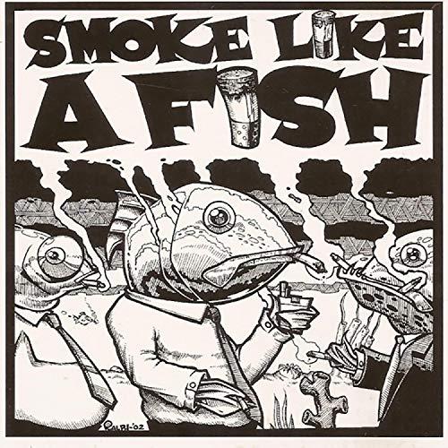 Smoke Like a Fish