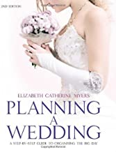 Planning A Wedding 2nd Ed: A Step-by-Step Guide to Organising the Big Day