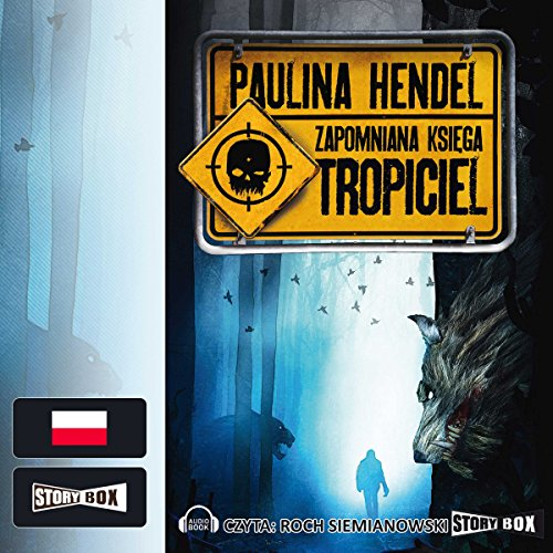 Tropiciel     Zapomniana księga 2              By:                                                                                                                                 Paulina Hendel                               Narrated by:                                                                                                                                 Roch Siemianowski                      Length: 15 hrs and 18 mins     2 ratings     Overall 4.5