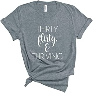 30 flirty and thriving shirt