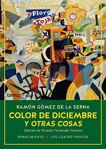 Color de diciembre y otras cosas: Las colaboraciones de Ramón Gómez de la Serna en el diario A (Los Cuatro Vientos)