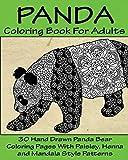 Panda Coloring Book For Adults: 30 Hand Drawn Panda Bear Coloring Pages With Paisley, Henna and Mandala Style Patterns