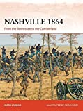 Nashville 1864: From the Tennessee to the Cumberland (Campaign, Band 314) - Nikolai Bogdanovic