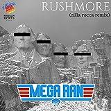 Rushmore (Zilla Rocca Remix)