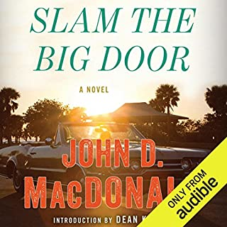 Slam the Big Door     A Novel              By:                                                                                                                                 John D. MacDonald                               Narrated by:                                                                                                                                 Stephen Hoye                      Length: 9 hrs and 11 mins     34 ratings     Overall 3.9
