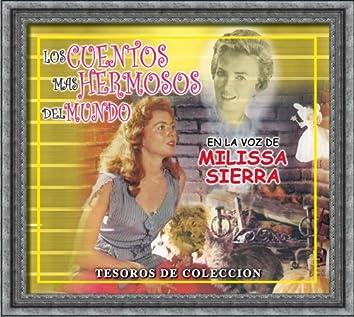 Tesoros De Colección - Los Cuentos Mas Hermosos Del Mundo En La Voz De Milissa Sierra