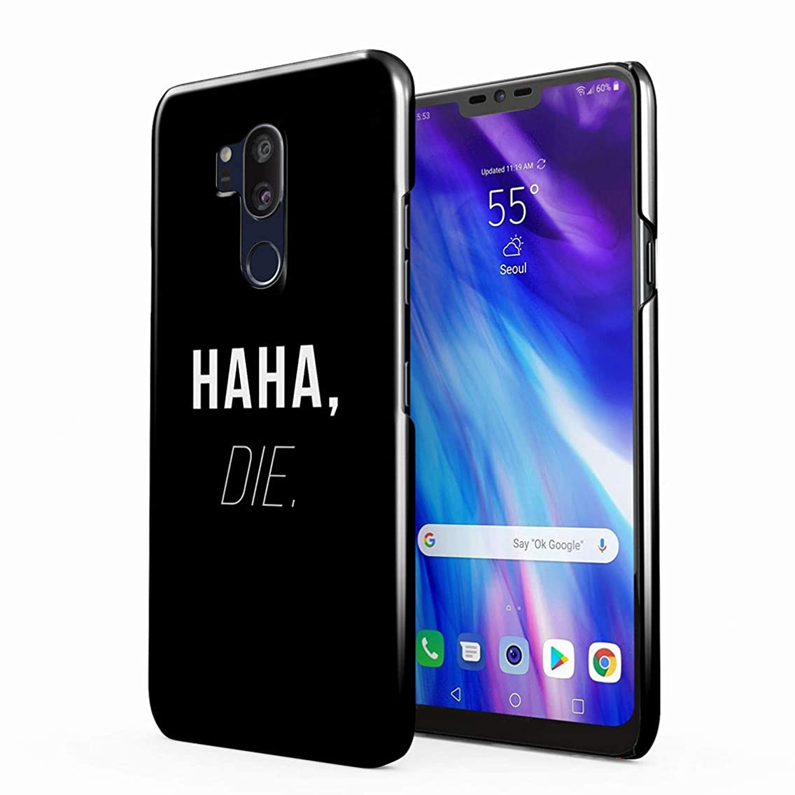 Black Haha, Die. Plastic Phone Snap On Back Case Cover Shell for LG G7
