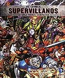 DC Comics. Supervillanos: La guía visual completa