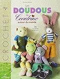 Crochet - Les doudous de Cendrine : Volume 2, 36 modèles originaux