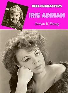 Iris Adrian: The Reel Characters Series (Past Times Reel Characters Series Book 1)