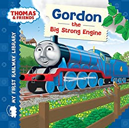 Gordon the Big Strong Engine (Thomas & Friends My First Railway Library) by [Reverend W Awdry]