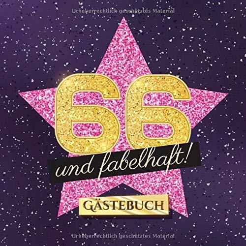 66 und fabelhaft: Gästebuch zum 66.Geburtstag für Frauen - 66 Jahre Frau - Geschenk & Deko - Buch für Glückwünsche und Fotos der Gäste