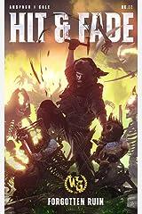 Hit & Fade (Forgotten Ruin Book 2) Kindle Edition