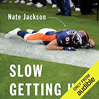Slow Getting Up     A Story of NFL Survival from the Bottom of the Pile              De :                                                                                                                                 Nate Jackson                               Lu par :                                                                                                                                 Nate Jackson                      Durée : 8 h et 19 min     1 notation     Global 5,0