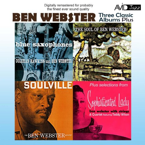 Three Classic Albums Plus (Blue Saxophones / Soulville / The Soul Of Ben Webster) (Digitally Remastered)
