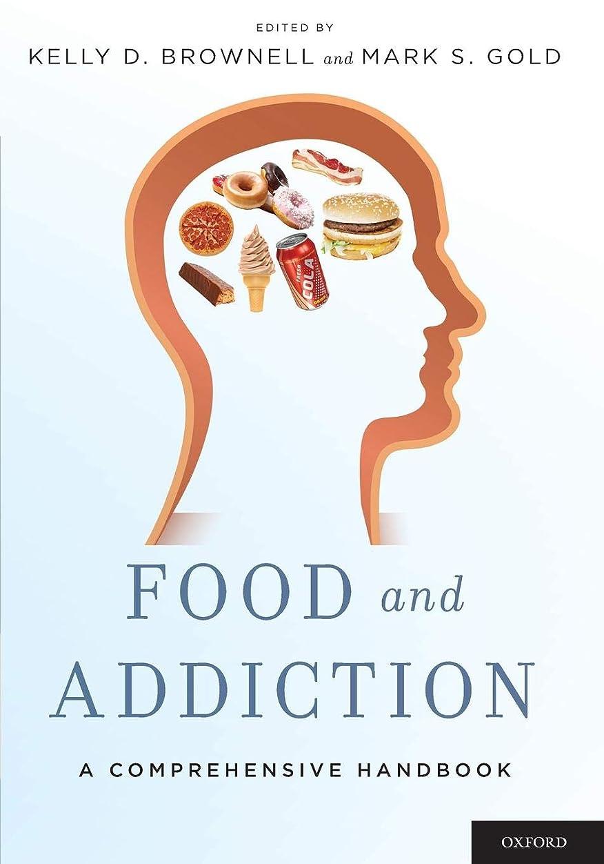 遊びます放映メンターFood and Addiction: A Comprehensive Handbook