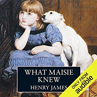 What Maisie Knew                   By:                                                                                                                                 Henry James                               Narrated by:                                                                                                                                 Maureen O' Brien                      Length: 10 hrs and 2 mins     4 ratings     Overall 3.0