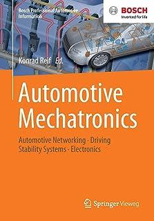 Automotive mechatronics. Automotive networking, driving stability systems, electronics