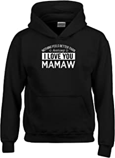Nothing Feels Better Than Hearing I Love You Mamaw Gift - Adult Hoodie