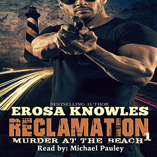 Reclamation     Murder at the Beach              De :                                                                                                                                 Erosa Knowles                               Lu par :                                                                                                                                 Michael Pauley                      Durée : 4 h et 57 min     Pas de notations     Global 0,0