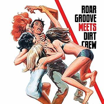 Roar Groove meets Dirt Crew Recordings