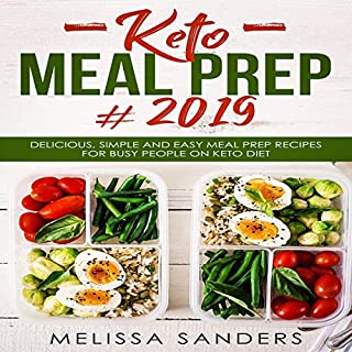 Keto Meal Prep #2019     Delicious, Simple and Easy Meal Prep Recipes for Busy People on Keto Diet              By:                                                                                                                                 Melissa Sanders                               Narrated by:                                                                                                                                 Betty Johnston                      Length: 1 hr and 37 mins     25 ratings     Overall 4.9