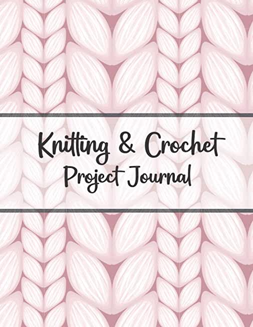 Knitting & Crochet Project Journal: Knitting Graph Paper Notebook | 4:5 Ratio | 120 pages | Organize Your Knitting Projects & Keep Track of Patterns, Yarns, Needles,Gift for Knitters