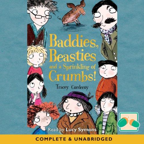 Couverture de Baddies, Beasties, and a Sprinkling of Crumbs!