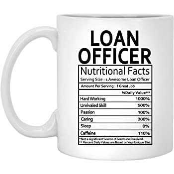 Loan Officer Coffee Mug - Loan Officer Gifts for Men Women on Birthday Xmas Spencial Event - Nutritional Facts Label Gag Gift Coffee Mugs Tea Cup White 11 Oz