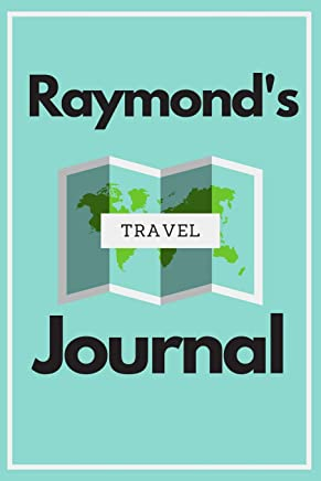 Raymonds Travel Journal: Personalized lined journal, notebook or travel diary. 6x9 Softcover 110 lined pages - Great Travel Gift!