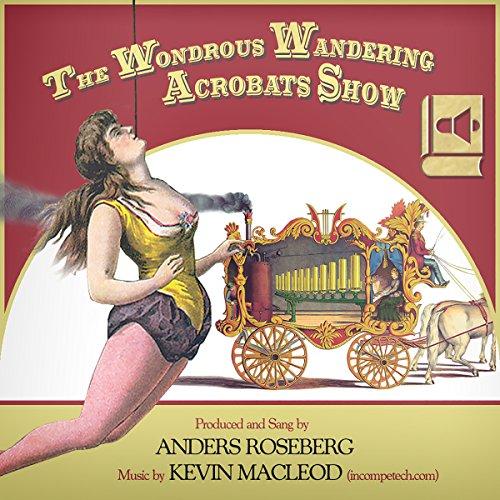The Wondrous Wandering Acrobats Show audiobook cover art