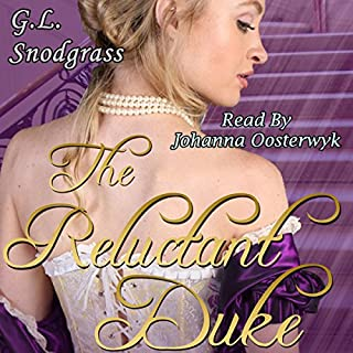 The Reluctant Duke     Love's Pride, Book 1              By:                                                                                                                                 G.L. Snodgrass                               Narrated by:                                                                                                                                 Johanna Oosterwyk                      Length: 5 hrs and 55 mins     1 rating     Overall 4.0