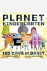 Planet Kindergarten: 100 Days in Orbit by Sue Ganz-Schmitt(2016-10-04) Hardcover