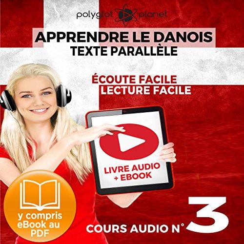 Apprendre le danois - Texte parallèle - Écoute facile - Lecture facile: Lire et écouter des Livres en danois - Cours Audio, Volume 3 [Learn Danish] cover art